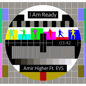 "Amir Higher ""I Am Ready"" Ft. EVS"