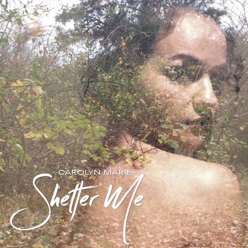 "Carolyn Marie ""Shelter Me"" feat. Sam Halabi"