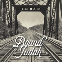 Jim Bohn – Bound for Judah