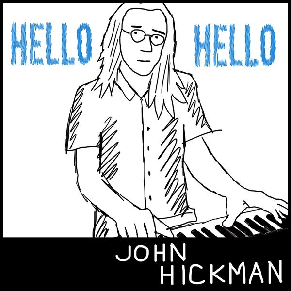 John Hickman – Hello Hello