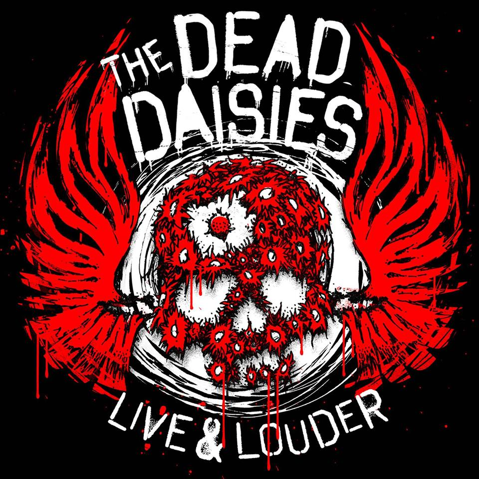 "The Dead Daisies ""Make Some Noise – Live & Louder"""