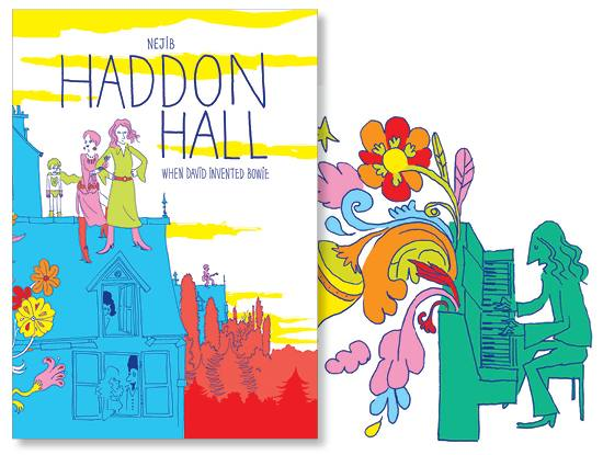 Haddon Hall – When David Invented Bowie by Nejib