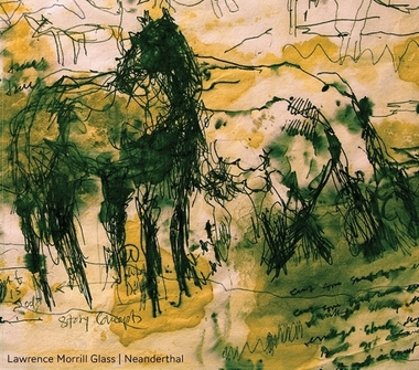 Lawrence Morrill Glass – Neanderthal (CD)