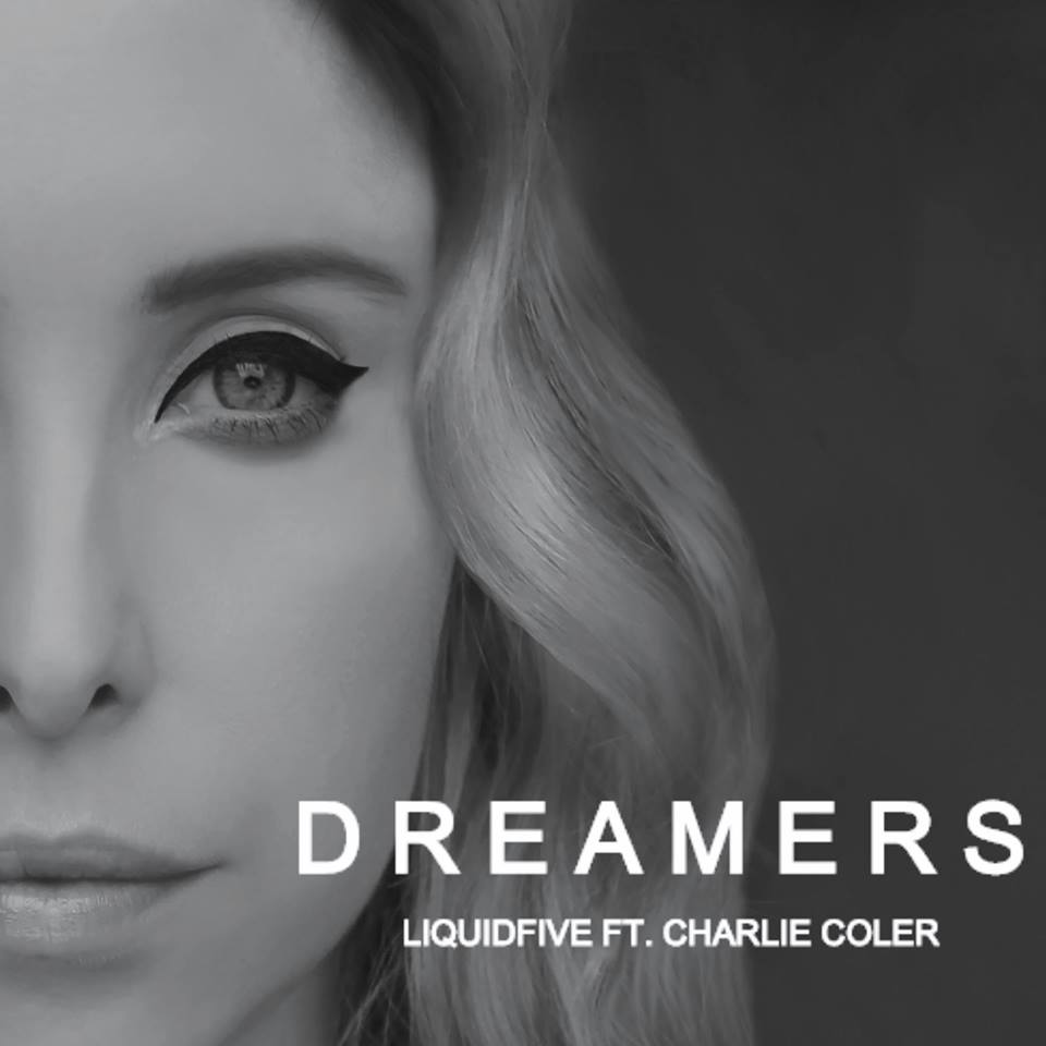 Liquidfive - Dreamers ft. Charlie Coler