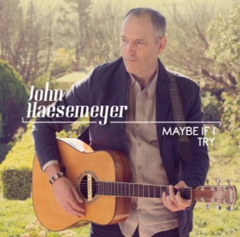 John Haesemeyer – Maybe If I Try