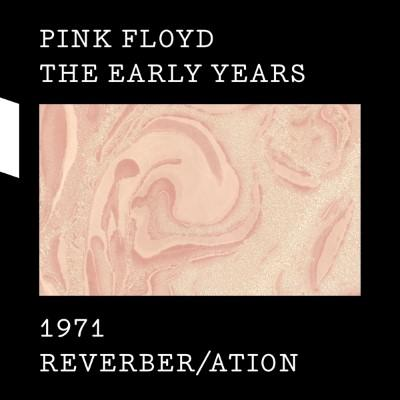 Pink Floyd – The Early Years 1971 Reverber/ation (CD/DVD & Blu-ray)