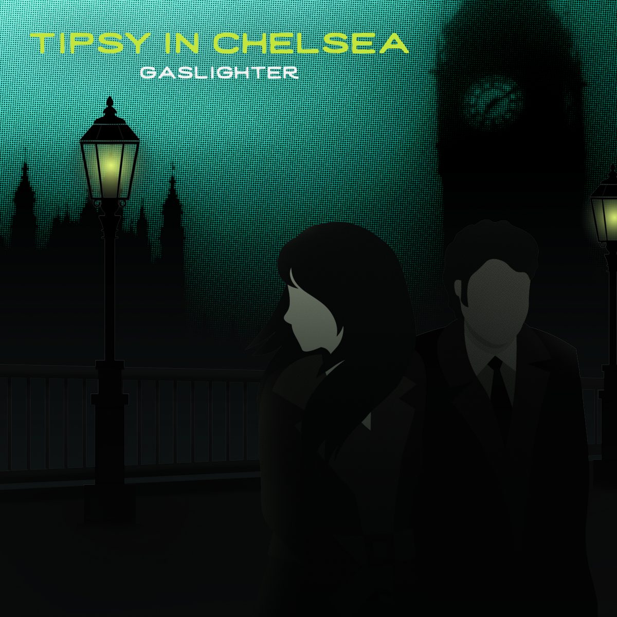 Tipsy in Chelsea – Gaslighter
