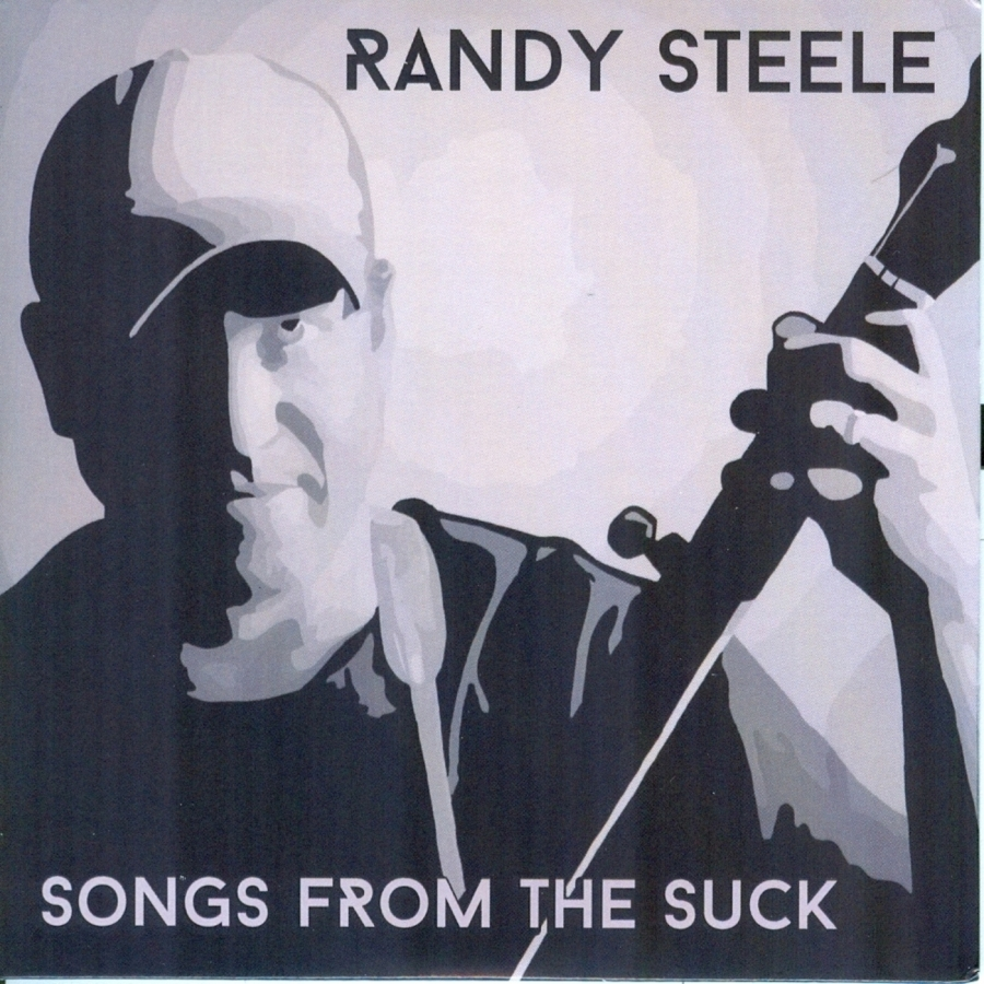 Randy Steele – Songs From The Suck