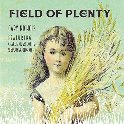 Gary Nichols - Field Of Plenty