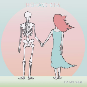 "Highland Kites EP ""I'm Not Weak"""