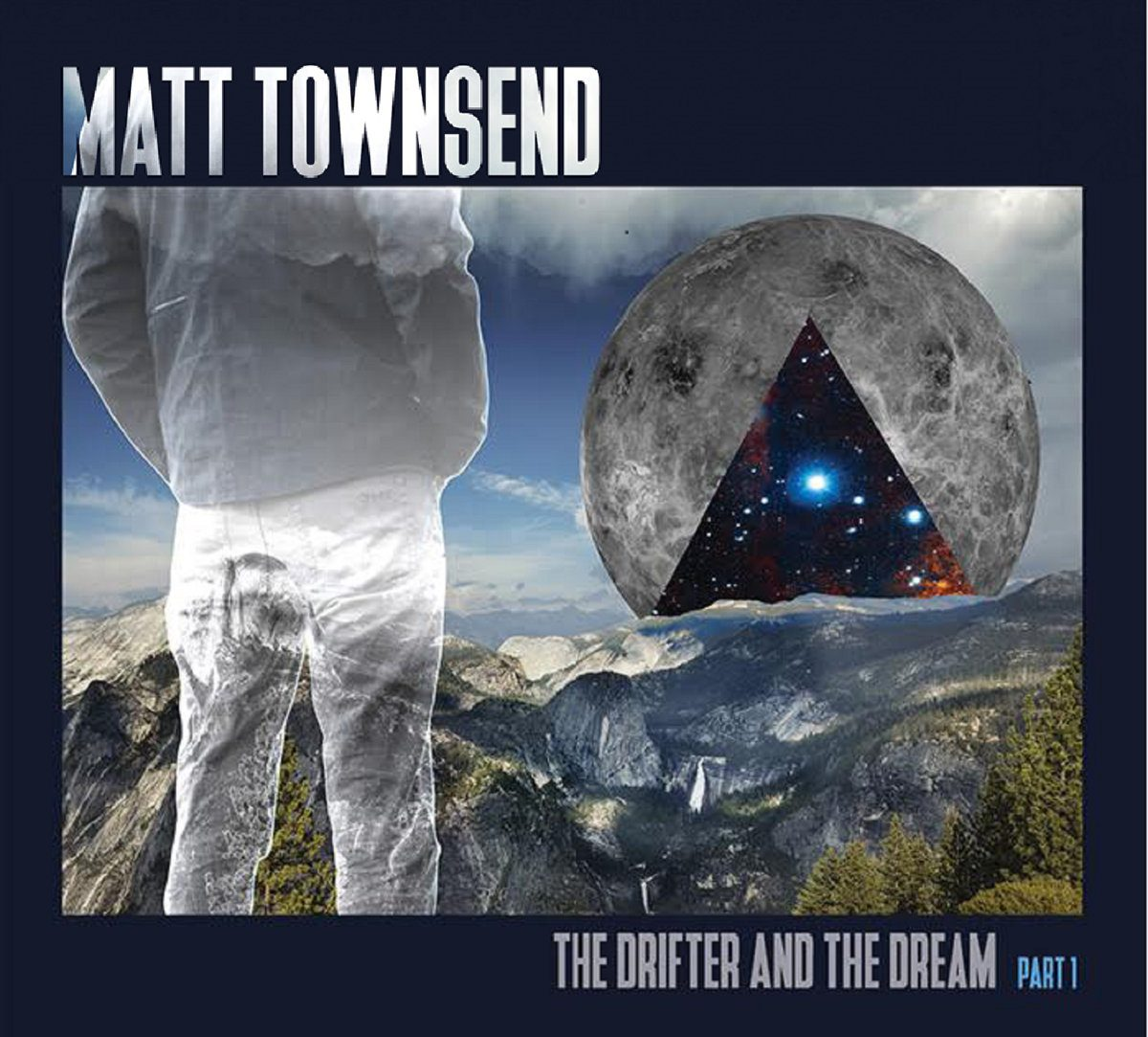 "Matt Townsend – ""The Drifter and the Dream part 1"""