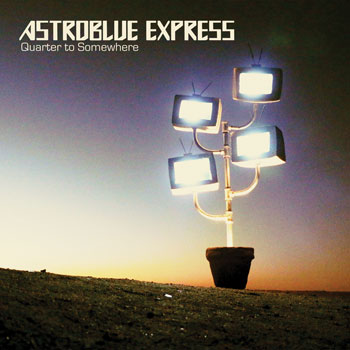 Astroblue Express – Quarter to Somewhere