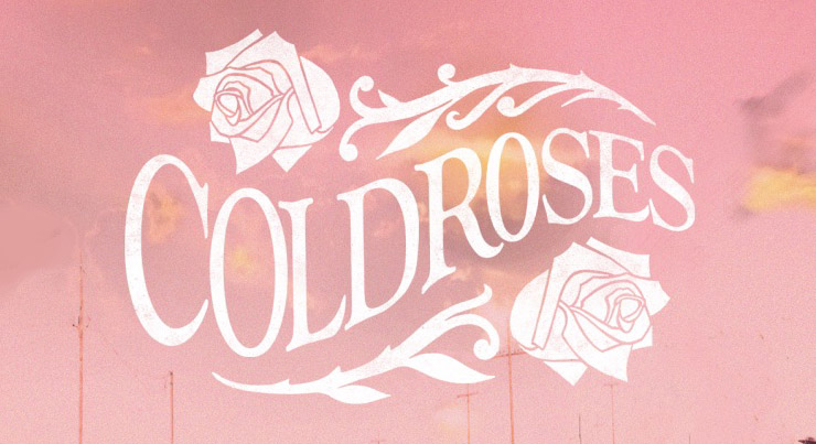 "Cold Roses ""Staying Alive Ain't Easy"""