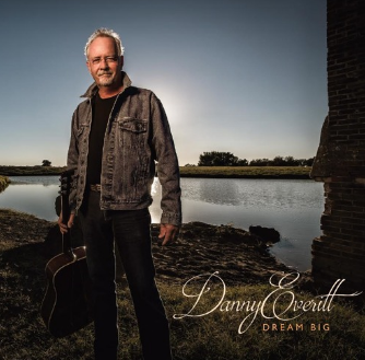 Danny Everitt – Dream Big