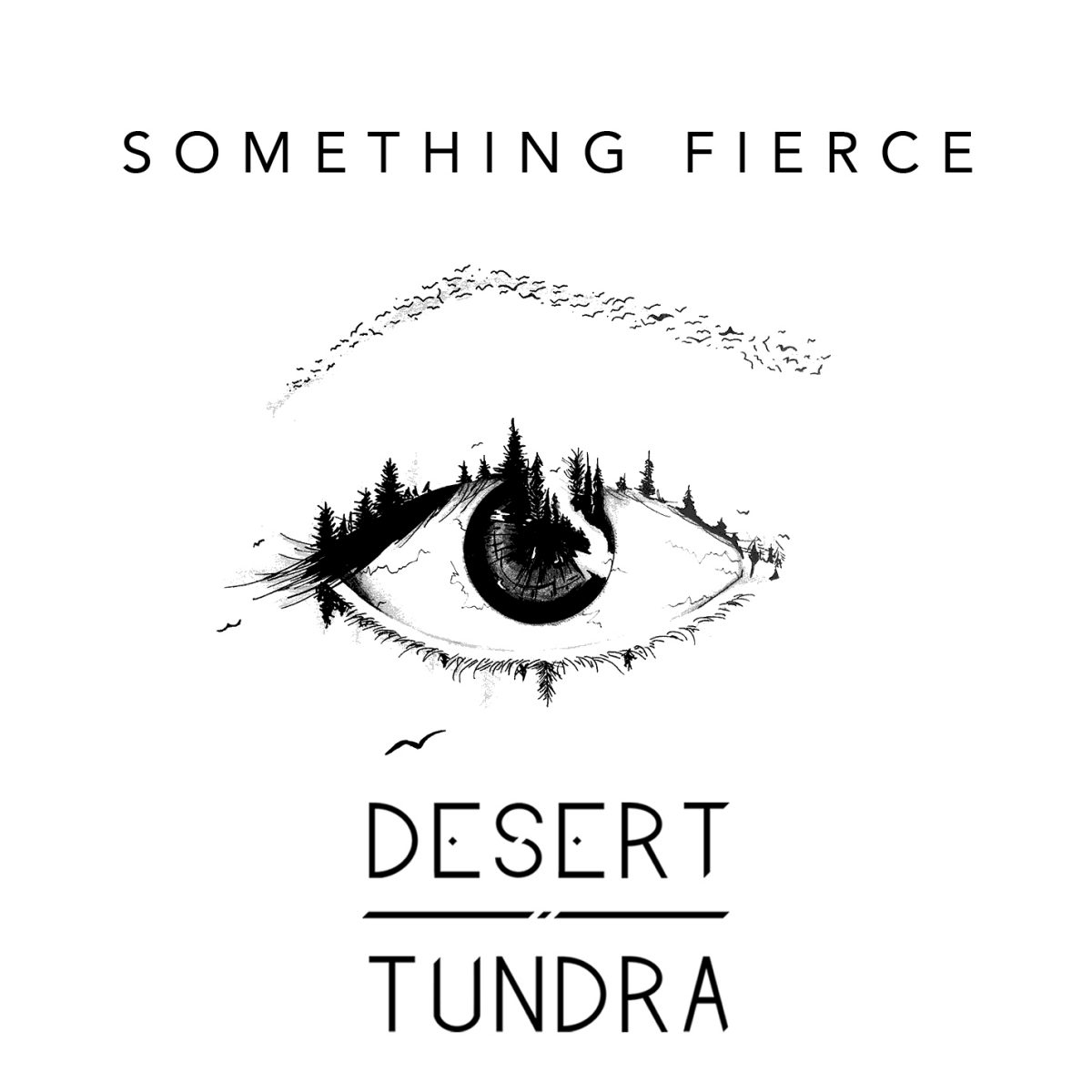 Desert Tundra – Something Fierce
