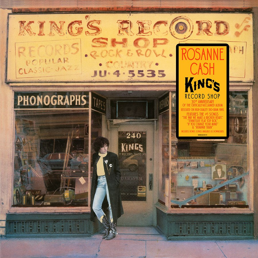 ROSANNE CASH – King's Record Shop (30th Anniversary Vinyl Release)