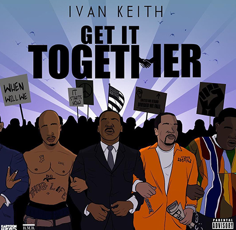 "Ivan Keith ft. Dre Butterz ""Get It Together"""