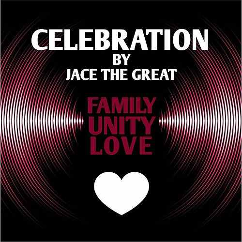 "Jace The Great (featuring Sonyae Elise) ""Celebration"""