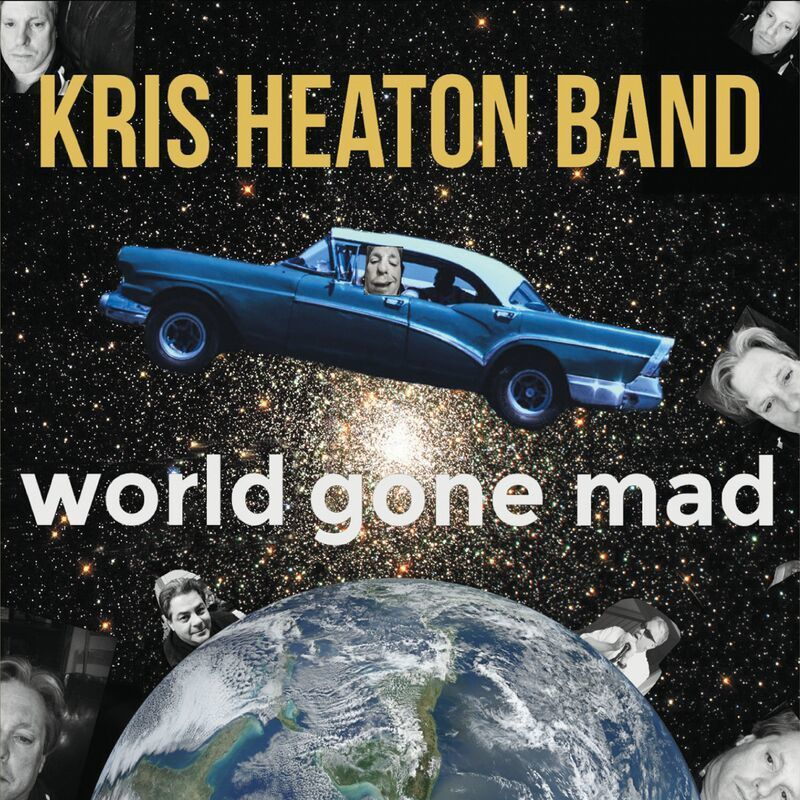 "Kris Heaton – ""World Gone Mad"""