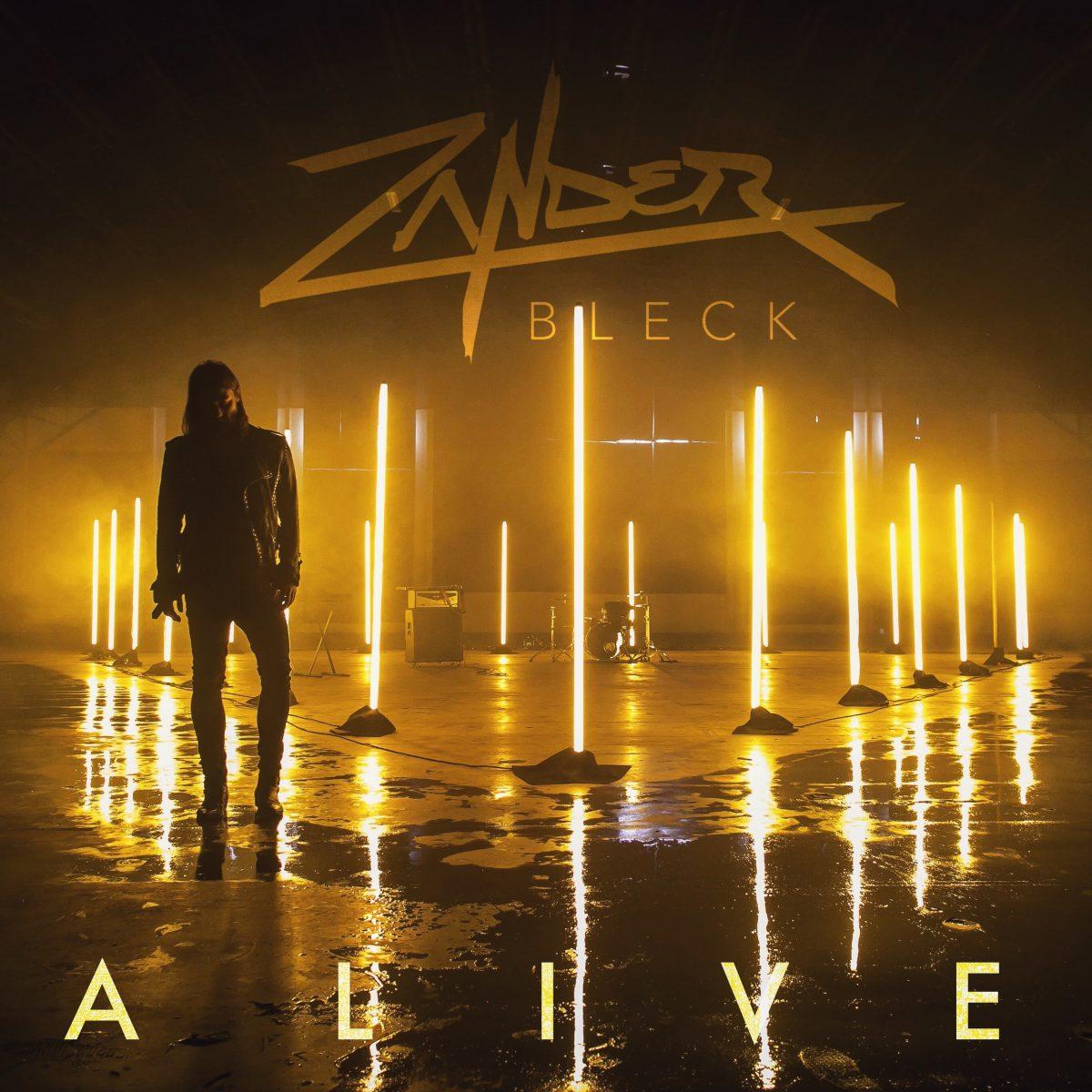 "Zander Bleck – ""Alive"""