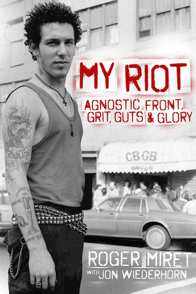 My Riot: Agnostic Front, Grit, Guts & Glory by Roger Miret (Book)