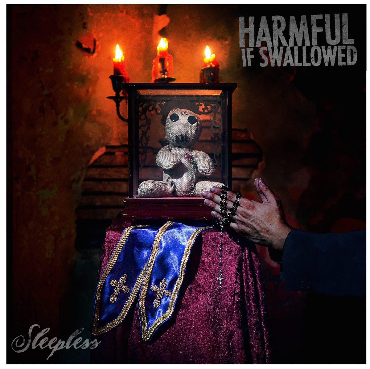 Harmful If Swallowed – Sleepless