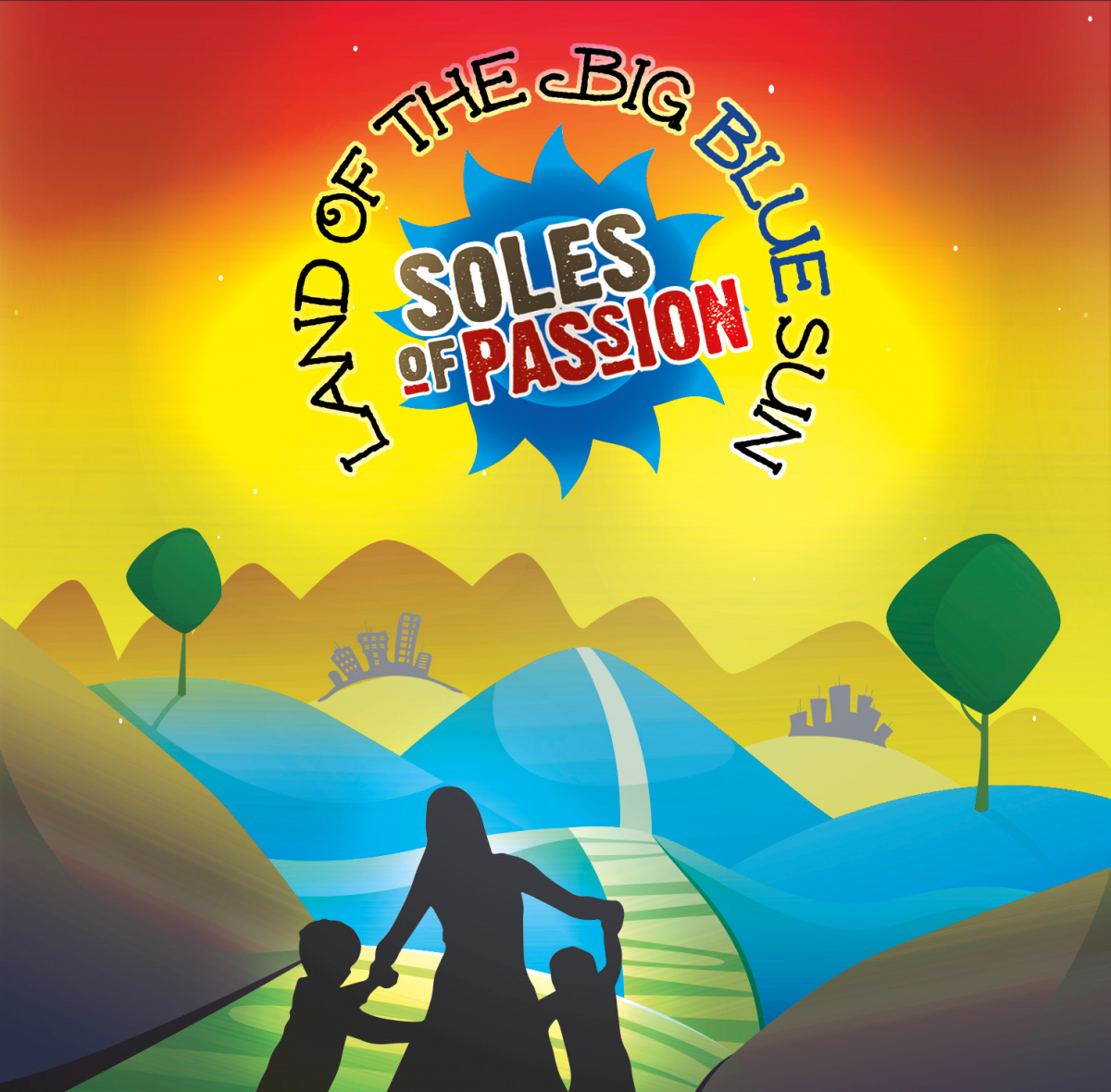 Soles of Passion - Land of the Big Blue Sun