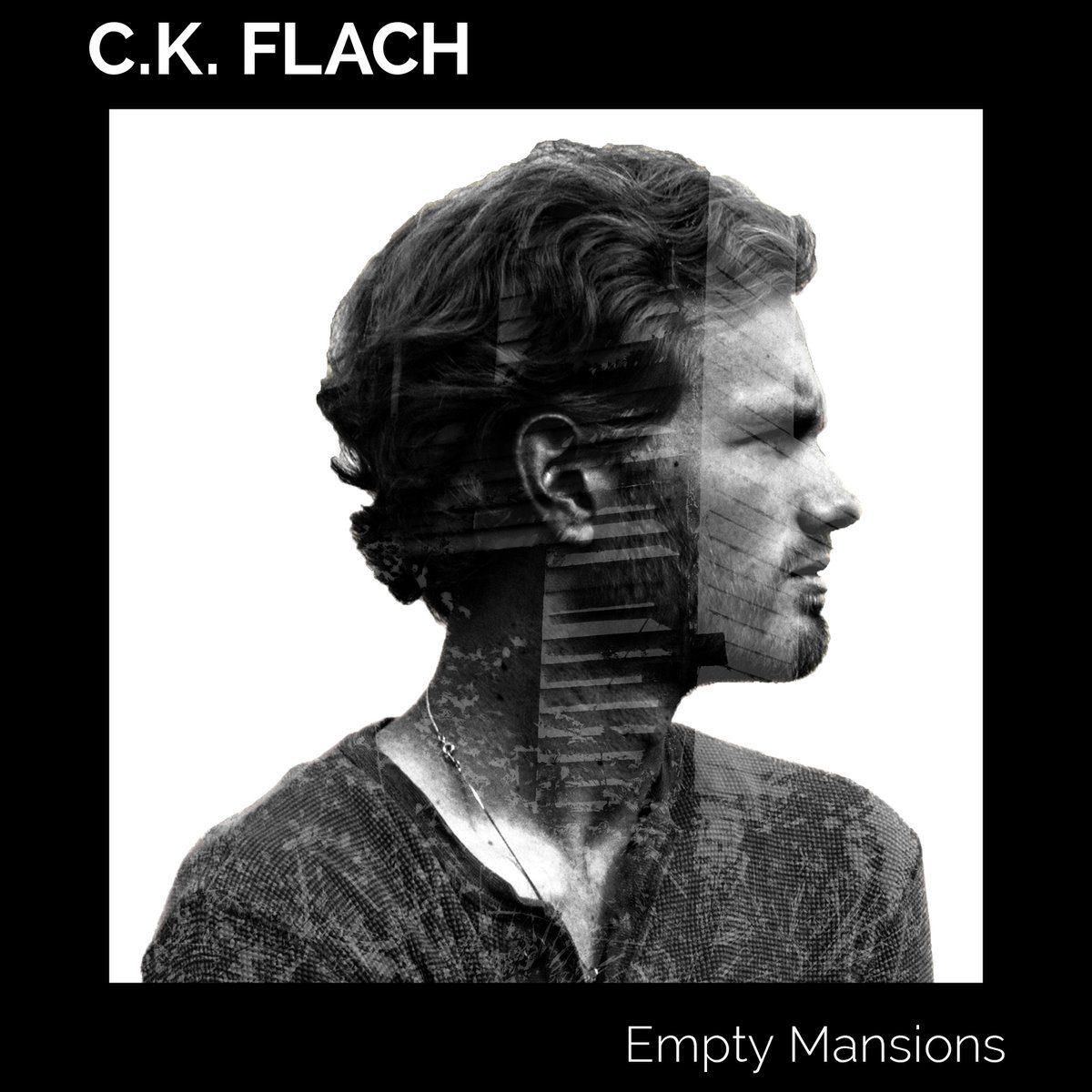 "C.K. Flach – ""Empty Mansions"""