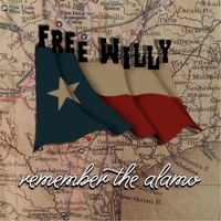 Remember the Alamo By Free Willy