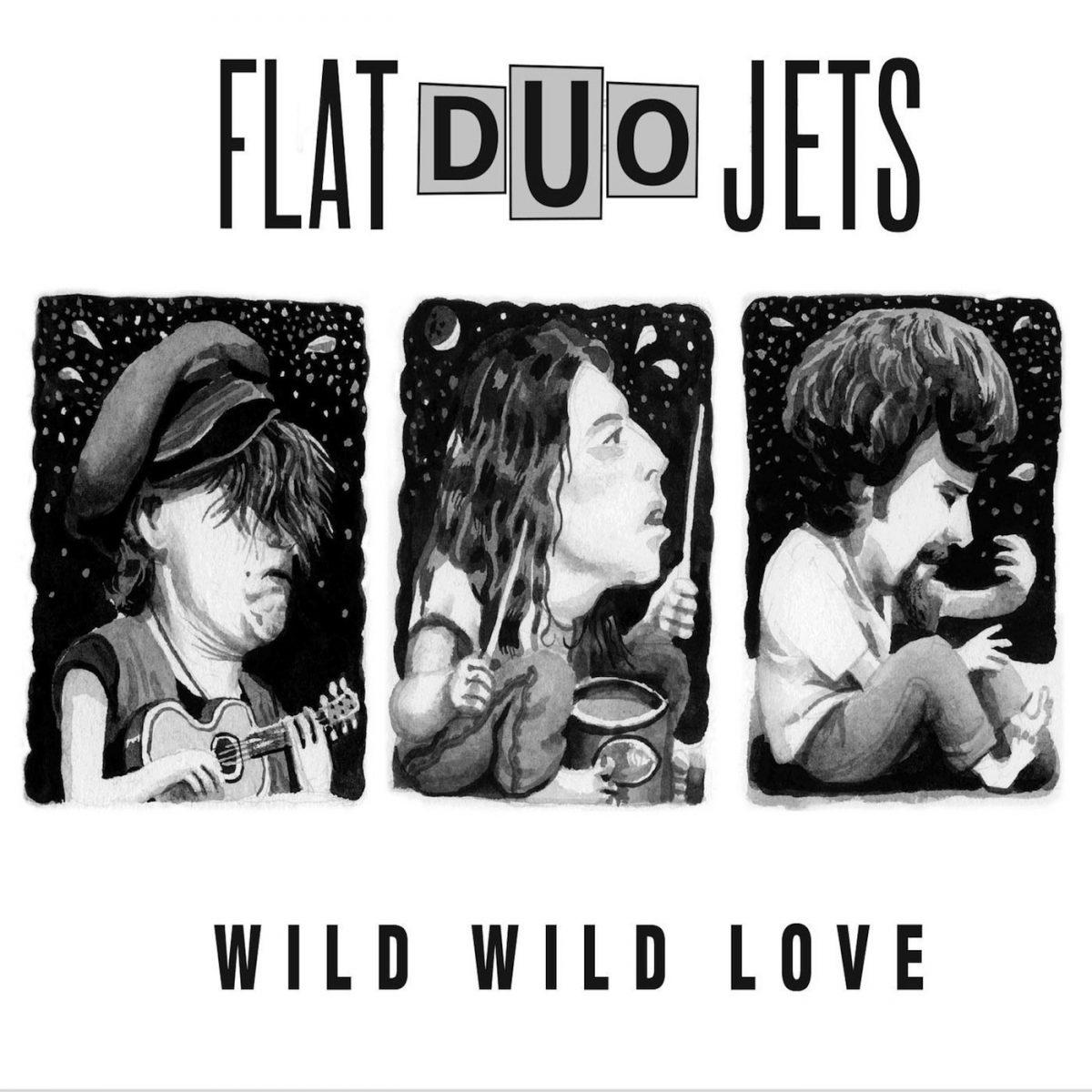 Flat Duo Jets – Wild Wild Love