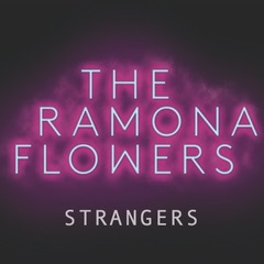 "The Ramona Flowers – ""Strangers"""