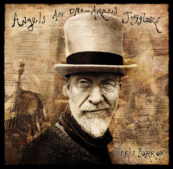 Chris Barron – Angels & One-Armed Jugglers (CD)