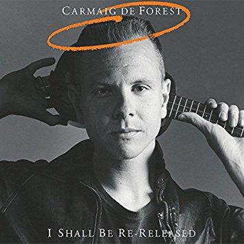 Carmaig de Forest – I Shall Be Re-Released