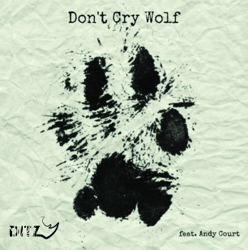 Ditz – Don't Cry Wolf (Featuring Andy Court)