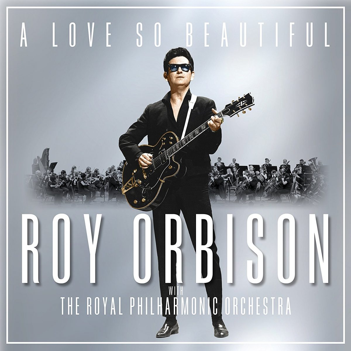 Roy Orbison With the Royal Philharmonic – A Love So Beautiful