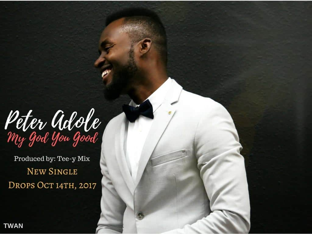 Peter Adole – My God You Good