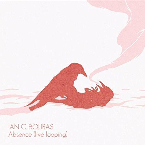 Ian C. Bouras – Absence (live looping)