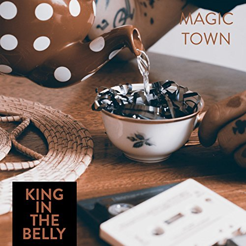 King in the Belly – Magic Town