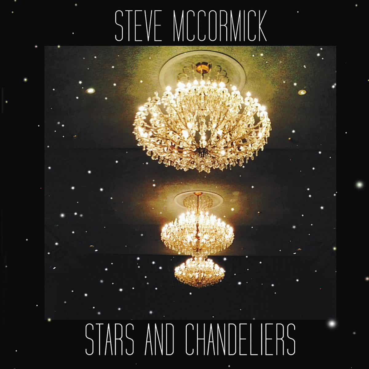Steve McCormick – Stars and Chandeliers