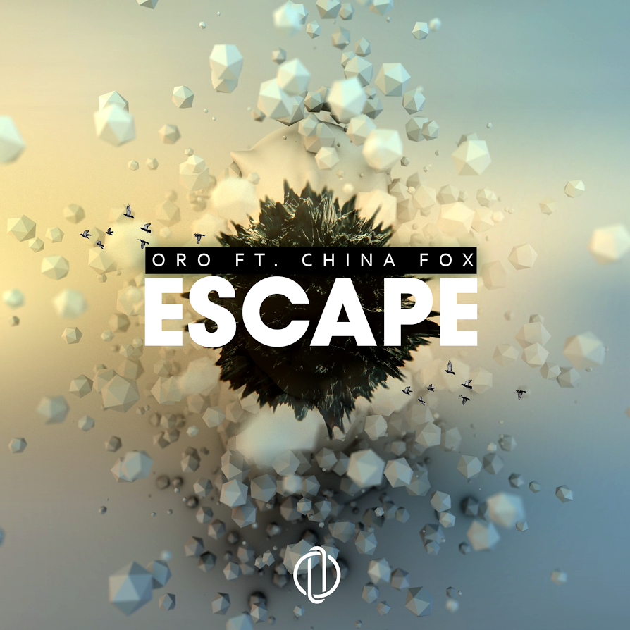Oro Ft. China Fox – Escape