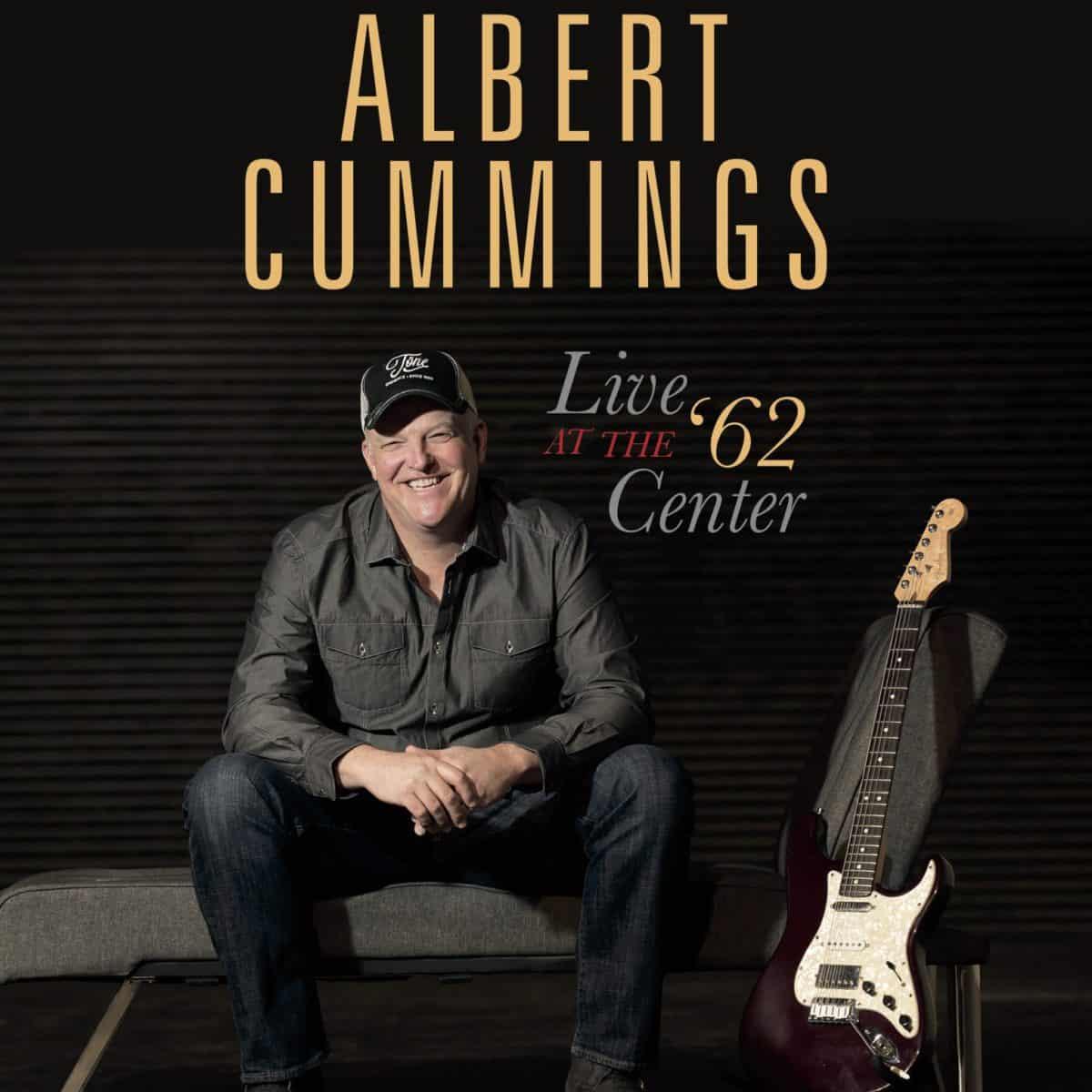 Albert Cummings – Live at the '62 Center