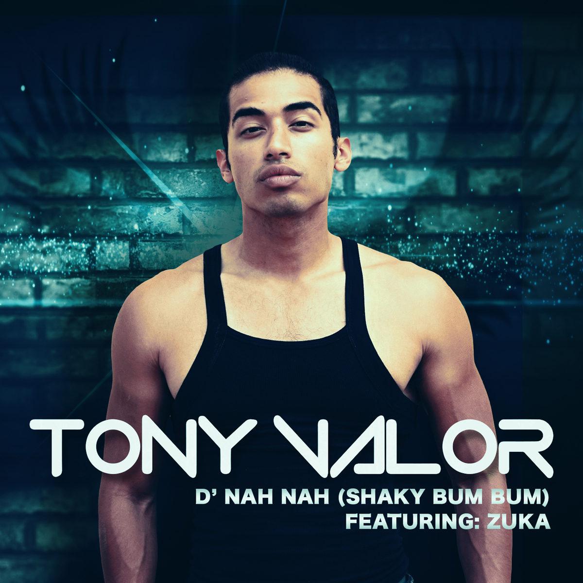 Tony Valor - D' Nah Nah (Shaky Bum, Bum)