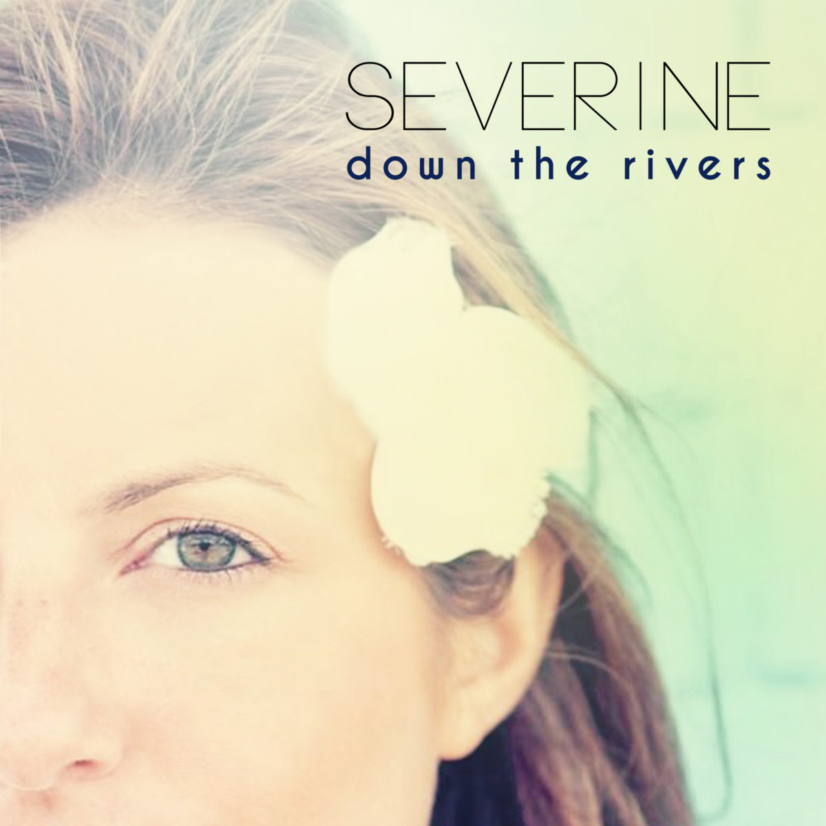 Severine – Down the Rivers