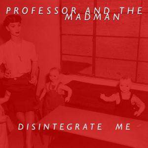 Professor And The Madman – Disintegrate Me (CD)