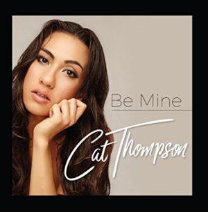 Cat Thompson – Be Mine