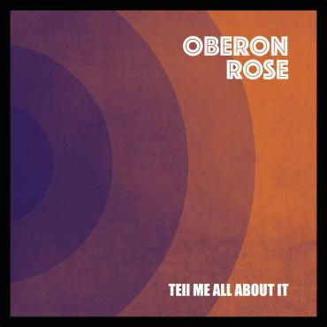 Oberon Rose – Tell me About It