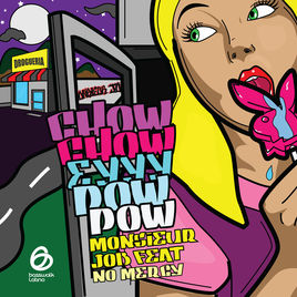 "Monsieur Job – ""Chow Chow Eyyy Pow Pow"" Feat. No Mercy"