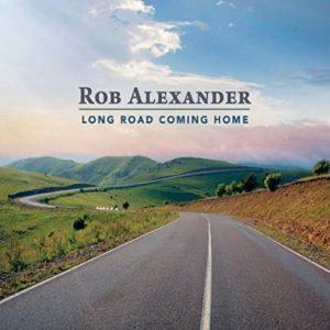 Rob Alexander – Long Road Coming Home