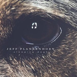 Jeff Plankenhorn – Sleeping Dogs (CD)