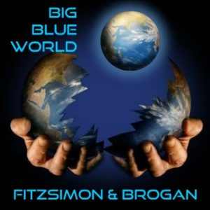 Fitzsimon and Brogan – Big Blue World